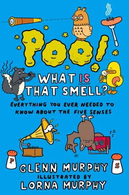 Poo! What Is That Smell? By Murphy, Glenn/ Murphy, Lorna (ILT)