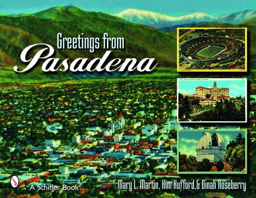 Greetings from Pasadena By Martin, Mary L.