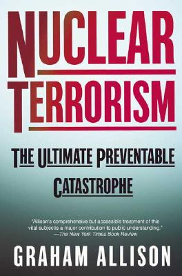 Nuclear Terrorism By Allison, Graham T.