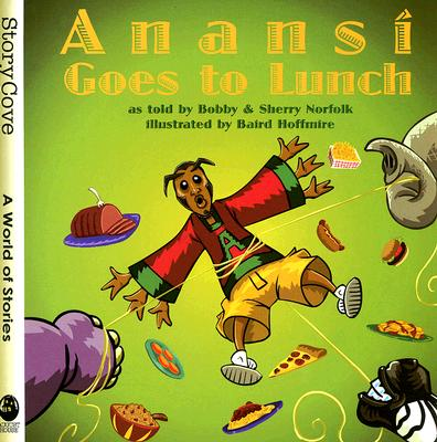 Anansi Goes to Lunch By Norfolk, Bobby/ Norfolk, Sherry/ Hoffmire, Baird (ILT)
