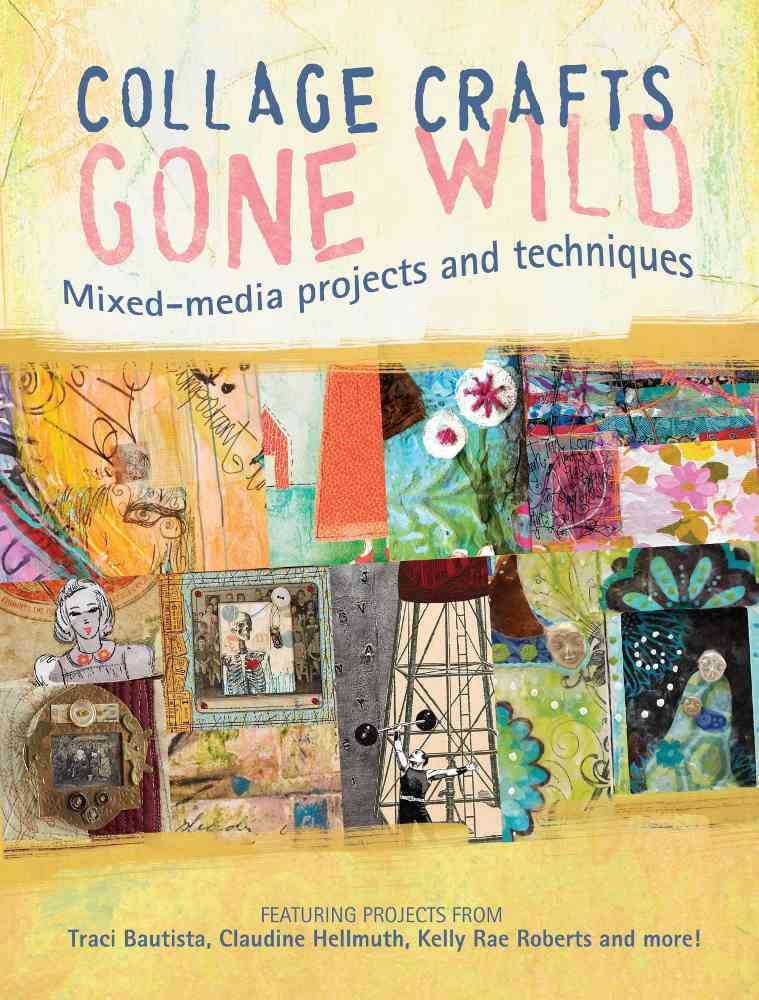 Collage Crafts Gone Wild By Conlin, Kristy (EDT)